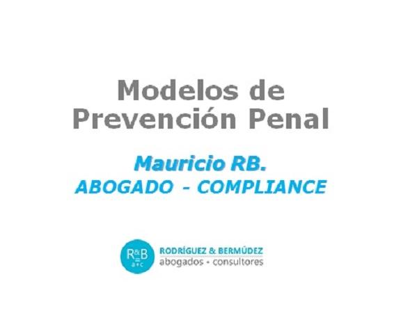 """Portada de la presentación """"Modelos de Prevención Penal"""". Mauricio RB. Abogado Compliance. RBAC"""